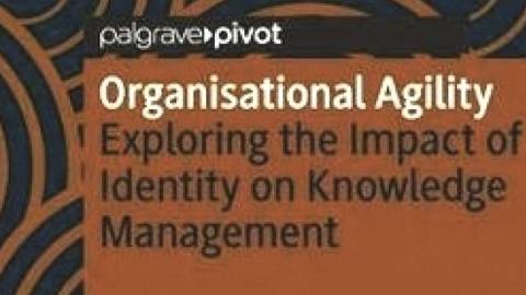 Organisational Agility Exploring the Impact of Identity on Knowledge Management