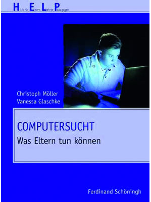Christoph Möller/ Vanessa Glaschke - Computersucht