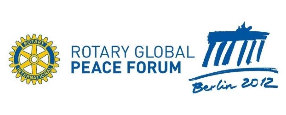 Rotary Global Peace Forum - Rotary Friedenskonferenz in Berlin