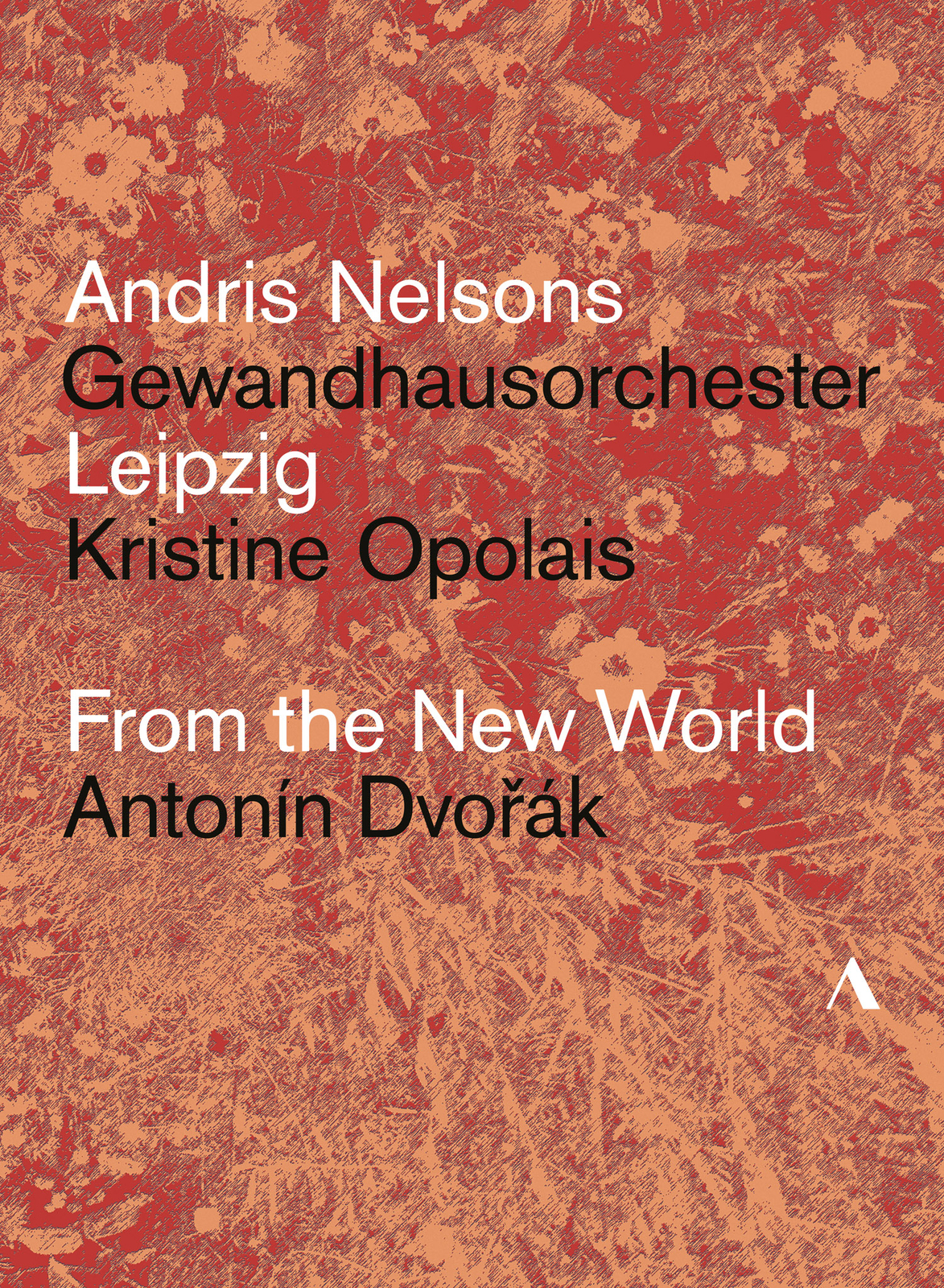Antonin Dvorak, Andris Nelsons, Kristine Opolais, Gewandhausorchester, From the New World